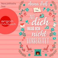 Auf dich war ich nicht vorbereitet - Anna Bell