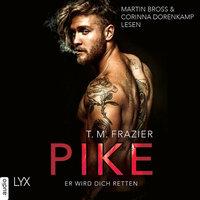 Pike - Er wird dich retten - T.M. Frazier