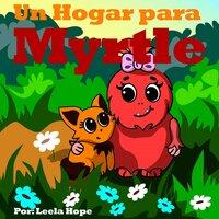 Un Hogar para Myrtle - Leela Hope
