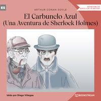 El Carbunclo Azul - Una Aventura de Sherlock Holmes (Versión íntegra) - Sir Arthur Conan Doyle
