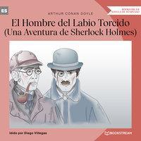 El Hombre del Labio Torcido - Una Aventura de Sherlock Holmes (Versión íntegra) - Arthur Conan Doyle