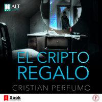 El Criptorregalo - Cristian Perfumo