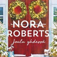Joulu yhdessä - Nora Roberts