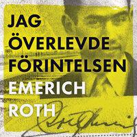 Jag överlevde Förintelsen - Emerich Roth