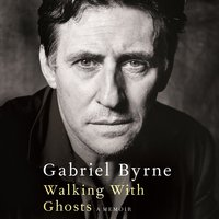 Walking With Ghosts - Gabriel Byrne