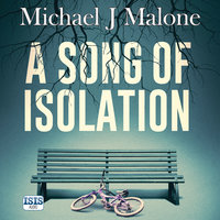 A Song of Isolation - Michael J. Malone