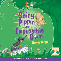 Shiny Pippin and the Impossible Door - Harry Heape