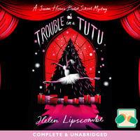 Trouble in a Tutu - Helen Lipscombe