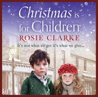 Christmas is for Children - Rosie Clarke