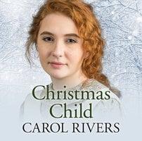 Christmas Child - Carol Rivers
