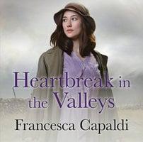 Heartbreak in the Valleys - Francesca Capaldi