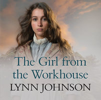 The Girl From the Workhouse - Lynn Johnson