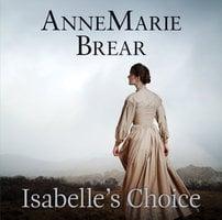 Isabelle's Choice - AnneMarie Brear