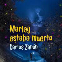 Marley estaba muerto - Carlos Zanón