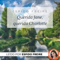 Querida Jane, querida Charlotte - Espido Freire