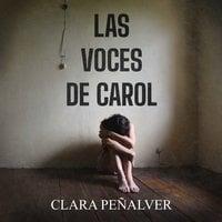 Las voces de Carol - Clara Peñalver