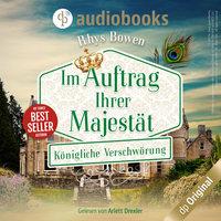Königliche Verschwörung - Im Auftrag ihrer Majestät, Band 3 - Rhys Bowen