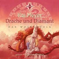 Drache und Diamant - Kai Meyer