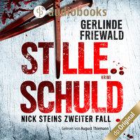 Nick Steins zweiter Fall - Stille Schuld - Nick Stein-Reihe, Band 2 - Gerlinde Friewald