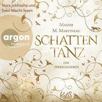 Die Tiermagierin - Schattentanz, Die Tiermagier-Trilogie, Band 1 - Maxym M. Martineau