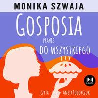 Gosposia prawie do wszystkiego - Monika Szwaja