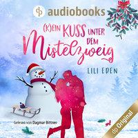 (K)ein Kuss unter dem Mistelzweig - Lili Eden