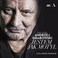 Andrzej Grabowski. Jestem jak motyl - Jakub Jabłonka, Andrzej Grabowski, Paweł Łęczuk