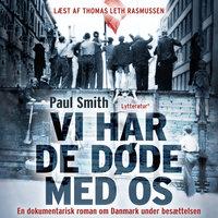 Vi har de døde med os - Paul Smith