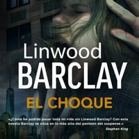 El choque - Linwood Barclay