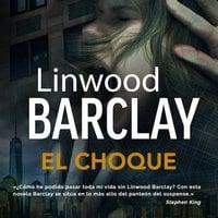 El choque - Linwood Barclay