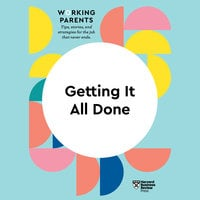 Getting It All Done - Harvard Business Review