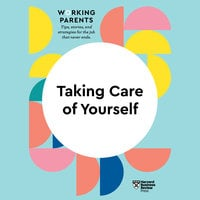 Taking Care of Yourself - Harvard Business Review