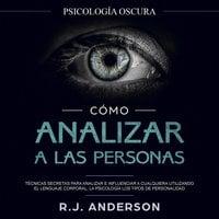 Cómo analizar a las personas - R. J. Anderson