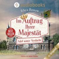 Adel unter Verdacht - Im Auftrag ihrer Majestät-Reihe, Band 4 - Rhys Bowen