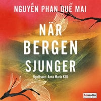 När bergen sjunger - Nguyễn Phan Quế Mai