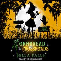 Cornbread & Crossroads - Bella Falls