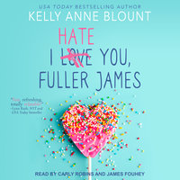 I Hate You, Fuller James - Kelly Anne Blount