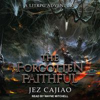 The Forgotten Faithful - Jez Cajiao