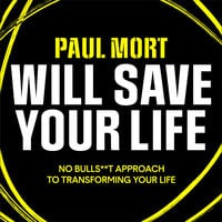 Paul Mort Will Save Your Life - Paul Mort