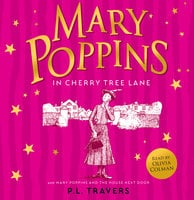 Mary Poppins and the House Next Door / Mary Poppins in Cherry Tree Lane - P. L. Travers