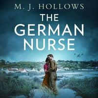 The German Nurse - M.J. Hollows