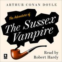 The Adventure of the Sussex Vampire - Arthur Conan Doyle