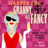 Granny Gets Fancy - Harper Lin