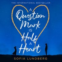 A Question Mark is Half a Heart - Sofia Lundberg