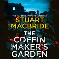 The Coffinmaker's Garden - Stuart MacBride