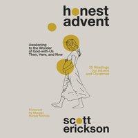 Honest Advent - Scott Erickson