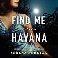 Find Me in Havana - Serena Burdick