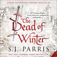 The Dead of Winter - S.J. Parris