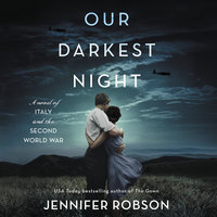 Our Darkest Night: A Novel of Italy and the Second World War - Jennifer Robson