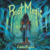Root Magic - Eden Royce